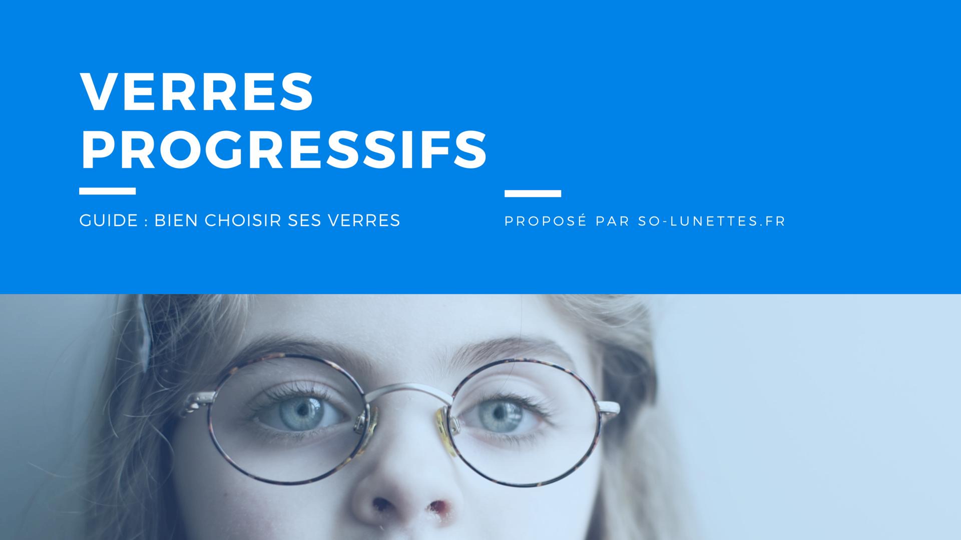 Guide choisir ses verres progressifs so lunettes - Verre lunette raye assurance ...