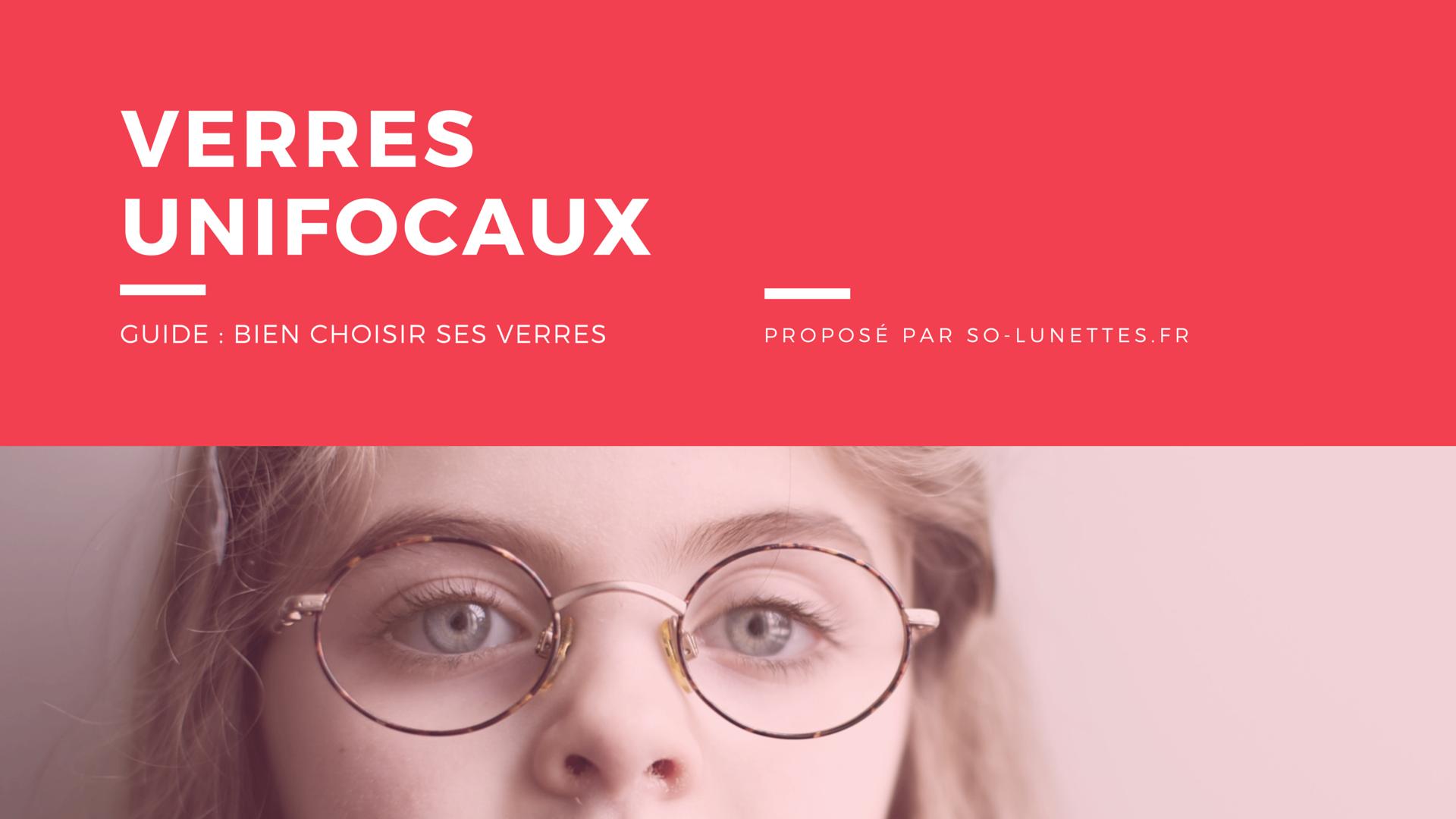 bd6fc3a334 Guide : choisir ses verres unifocaux - So-Lunettes